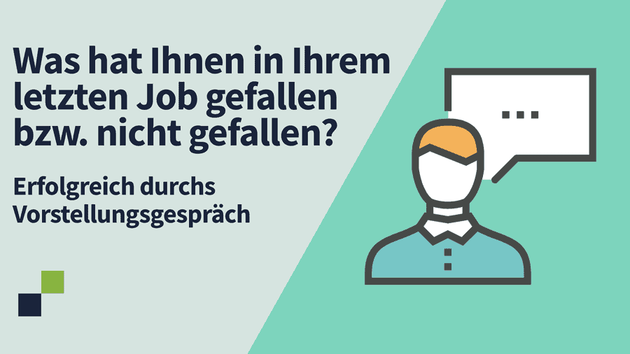 Was hat Ihnen in Ihrem letzten Job gefallen bzw. nicht gefallen?