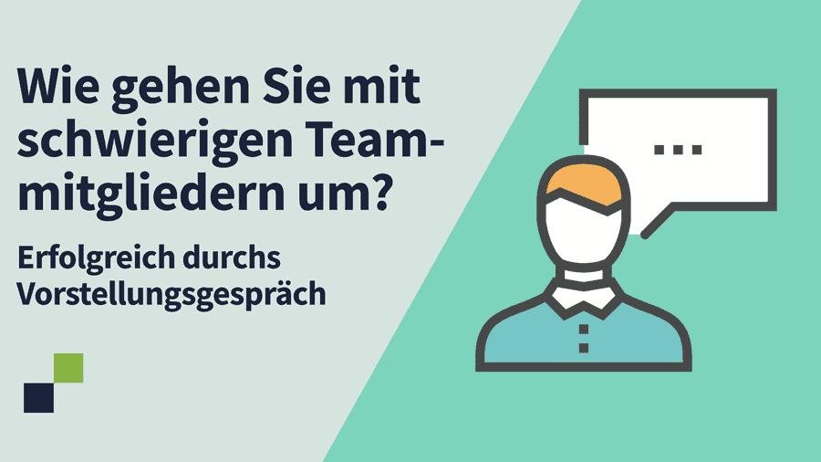 Wie gehen Sie mit schwierigen Teammitgliedern um?